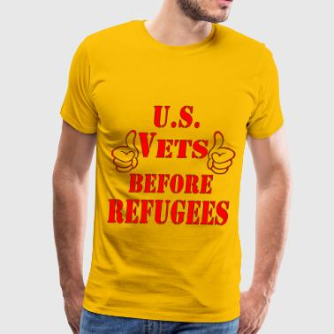 US Vets Before Refugees  - Men's Premium T-Shirt