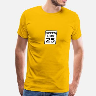 Speed Limit Sign Speed Limit 25 - Men's Premium T-Shirt