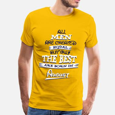 Legends Are Born In August Legends Are Born In August - Men's Premium T-Shirt