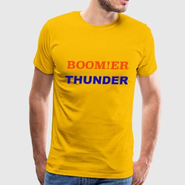 BOOM!ER THUNDER, Y'ALL KNOW - Men's Premium T-Shirt