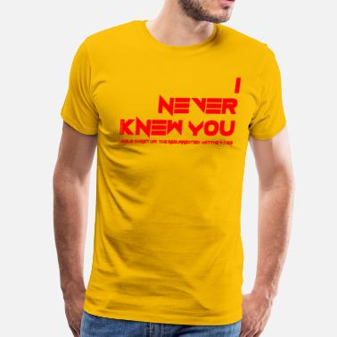 Iniquity I NEVER KNEW YOU - Men's Premium T-Shirt