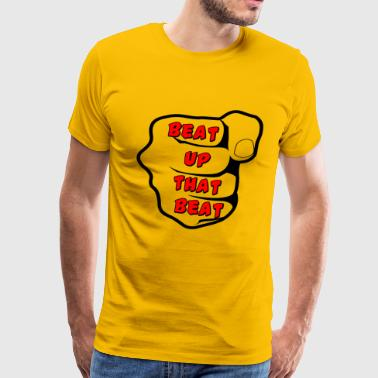 Beat Up That Beat - Men's Premium T-Shirt