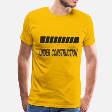 Under UNDER CONSTRUCTION - Men's Premium T-Shirt