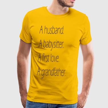 a husband a first love a grandfather - Men's Premium T-Shirt