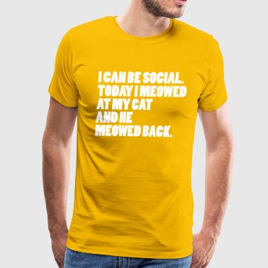 Socialism Cats I Can Be Social. - Men's Premium T-Shirt