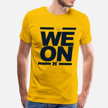 Wolverines Basketball WE ON Michigan Basketball Shirt - Men's Premium T-Shirt