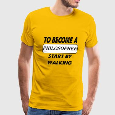 to become a philosopher - Men's Premium T-Shirt