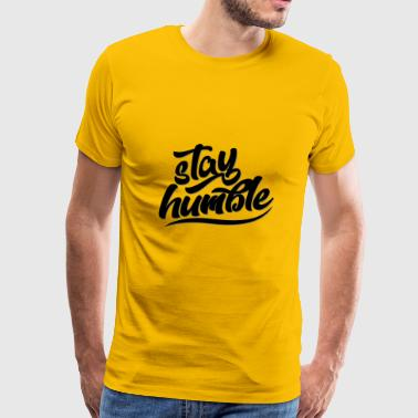 Stay Humble - Men's Premium T-Shirt