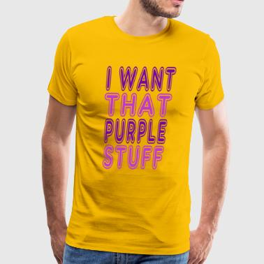 Chapelle's Show Quote - I Want That Purple Stuff - Men's Premium T-Shirt