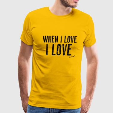 When I love I love, Francisco Evans ™ - Men's Premium T-Shirt