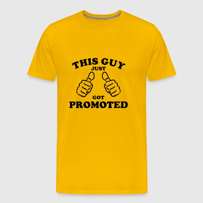 This Guy Got Promoted - Men's Premium T-Shirt