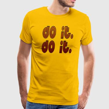 Do It. Do It. - Men's Premium T-Shirt