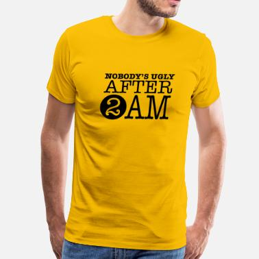 2am Nobody's ugly after 2am - Men's Premium T-Shirt