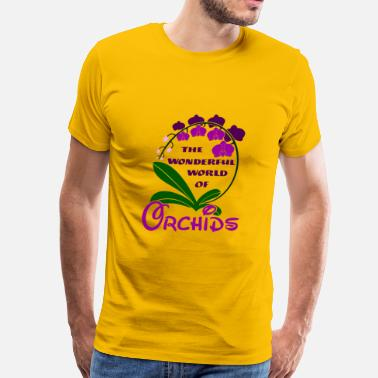 Orchid The Wonderful World of Orchids - Men's Premium T-Shirt