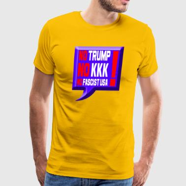 No Trump No KKK No Fascist USA - Men's Premium T-Shirt