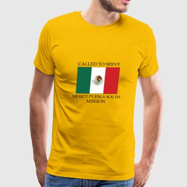 Mexico Puebla South Mission LDS Mission Called - Men's Premium T-Shirt