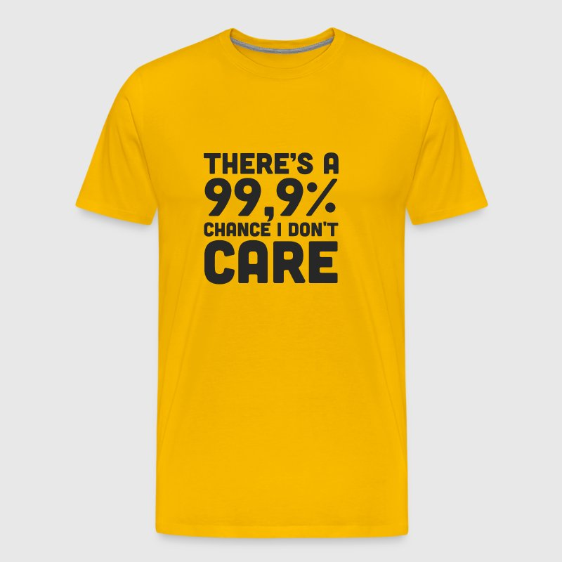 there's a 99,9% chance i dont care - Men's Premium T-Shirt