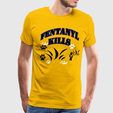 Fentanyl Kills - Men's Premium T-Shirt