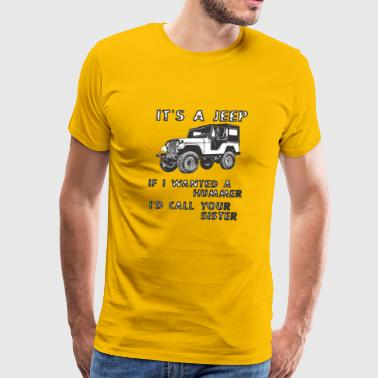 Jeep Girl IT IS A JEEP - Funny saying - Men's Premium T-Shirt
