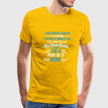 Childhood Cancer Awareness Mom Of A Hero T Shirt - Men's Premium T-Shirt