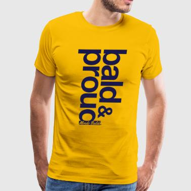 Bald and Proud® - for beautiful Bald people - Men's Premium T-Shirt