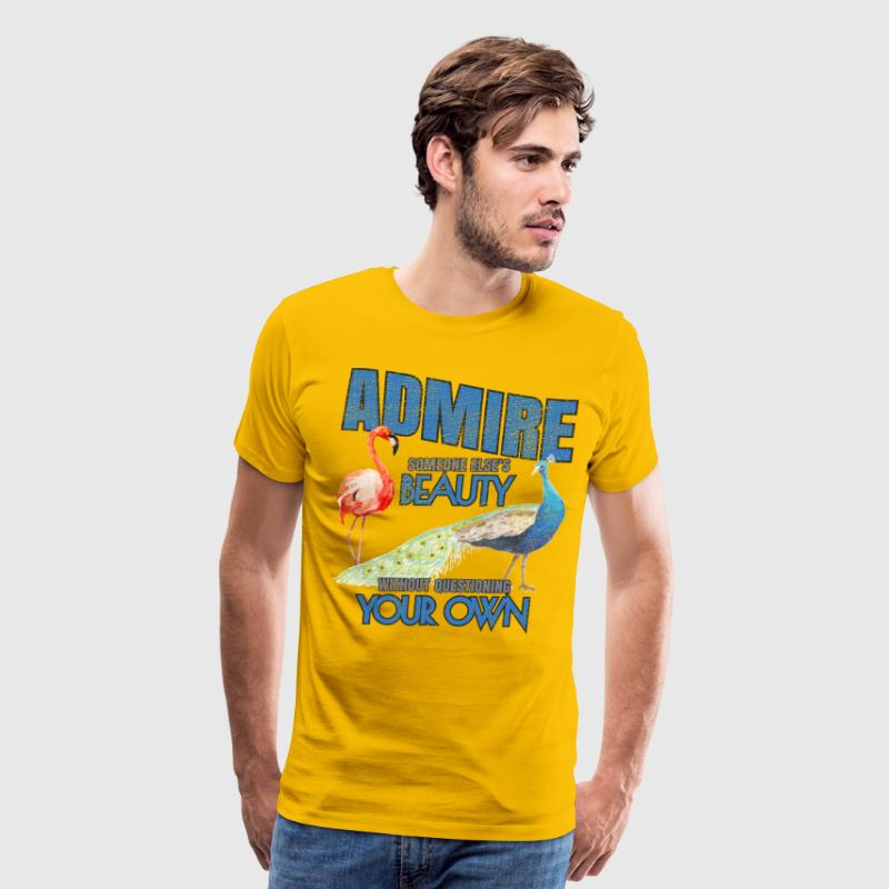 Admire Someone Else's Beauty ➢ Flamingo Peacock - Men's Premium T-Shirt