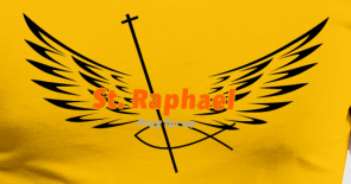 St Raphael Archangel By Guardian Angel Apparel Spreadshirt