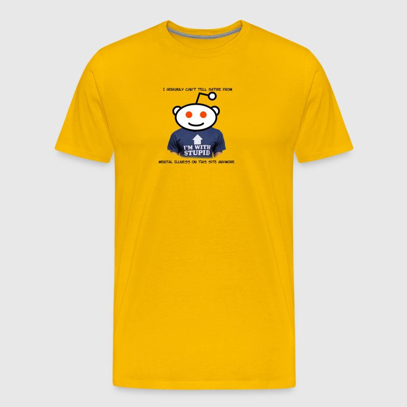Reddit! Satire or Mental Illness - Men's Premium T-Shirt