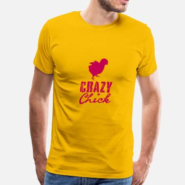 Stupid Cock Crazy chick chicken chick chicken cock female fema - Men's Premium T-Shirt