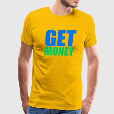Get Money - Men's Premium T-Shirt