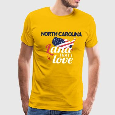 I Love North Carolina North Carolina land that i love vacation shirt - Men's Premium T-Shirt