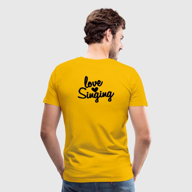 love singing - Men's Premium T-Shirt