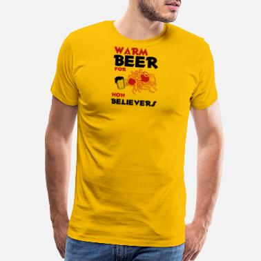 Believe In Beer Warm beer for non believers pastafarian flying spa - Men's Premium T-Shirt