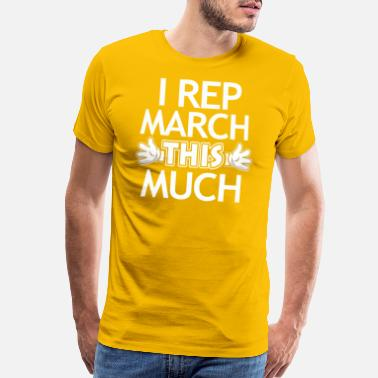 Pour march birthday gift tees - Men's Premium T-Shirt