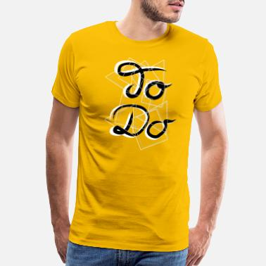 To Do To Do - Men's Premium T-Shirt