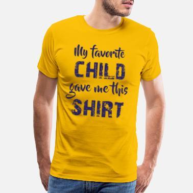 753c19275 My favorite child gave me this shirt - Men's Premium T-Shirt
