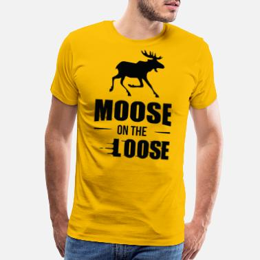Moose Moose On The Loose Funny T Shirt - Men's Premium T-Shirt