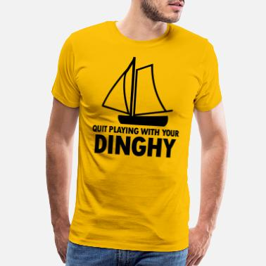 Gilligan Quit Playing With Your Dinghy - Men's Premium T-Shirt