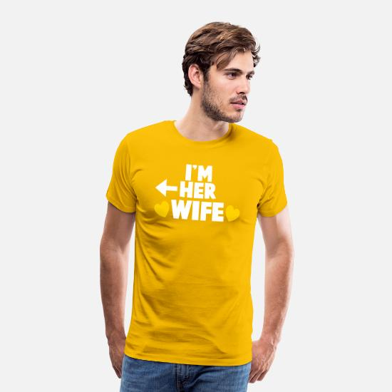 Wedding T-Shirts - I'm here WIFE with love hearts - Men's Premium T-Shirt sun yellow