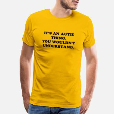 Thing it s an aspie thing autie version - Men's Premium T-Shirt