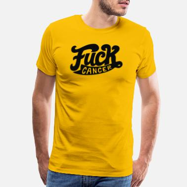 Fuck Fuck Cancer Fuck cancer - Men's Premium T-Shirt
