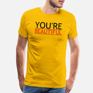 Encouragement Quotes YOU RE BEAUTIFUL - Men's Premium T-Shirt