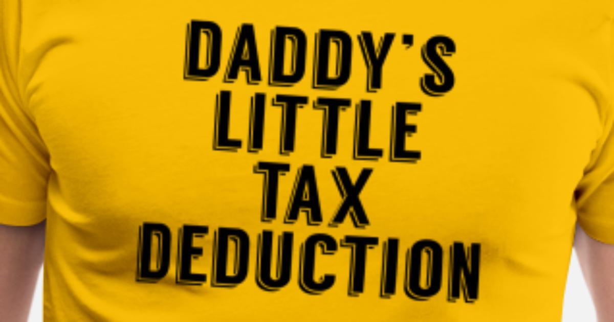 Daddy S Little Tax Deduction Men S Premium T Shirt