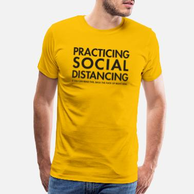 Explicit Practicing Social Distancing: back up explicit - Men's Premium T-Shirt