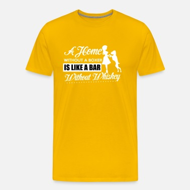 ea5faee90 A Home Without A Boxer Is Like A Bar T Shirt Men s Premium T-Shirt ...