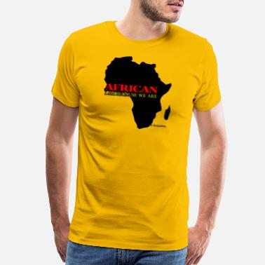 We Are All Africans African: I Am Because We Are - Men's Premium T-Shirt