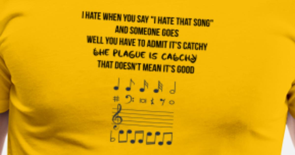 I hate that song Men's Premium T-Shirt | Spreadshirt