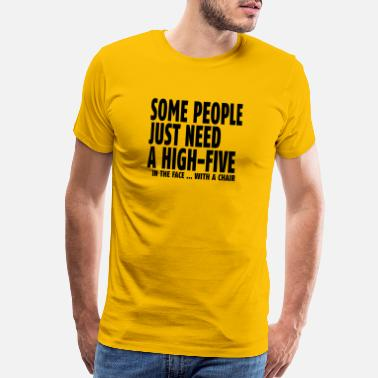 Some People Just Need A High Five Some people just need a high five - Men's Premium T-Shirt