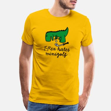 Hate Golf T-Rex hates minigolf miniature golf dinosaur - Men's Premium T-Shirt