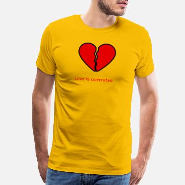 Overrated Love is OverRated - Men's Premium T-Shirt